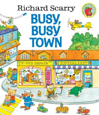 Richard Scarry's Busy, Busy Town By Scarry, Richard