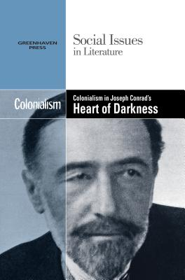 Colonialism in Joseph Conrad's Heart of Darkness By Edt (NA)