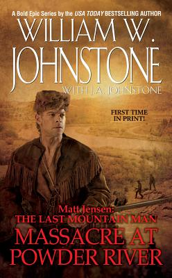 Matt Jensen, the Last Mountain Man By Johnstone, William W./ Johnstone, J. A.